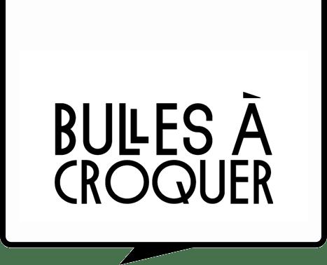 Bulles à Croquer